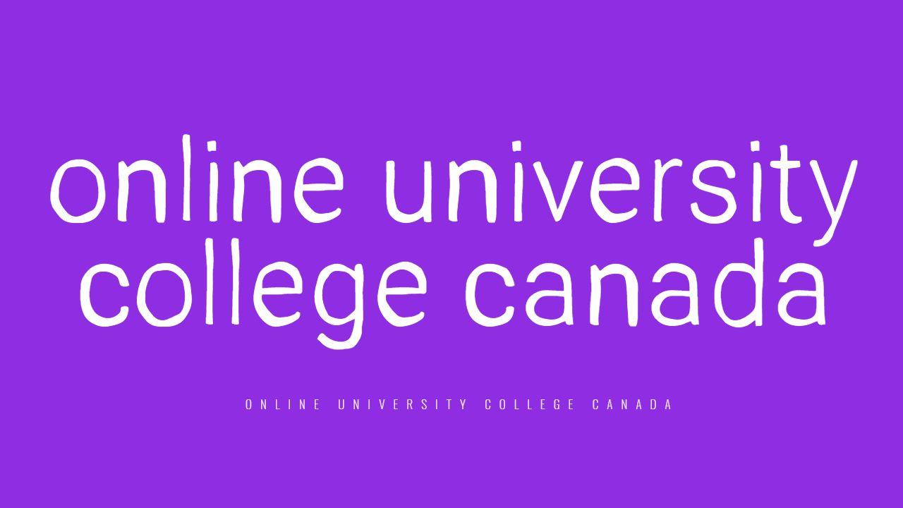online university college canada