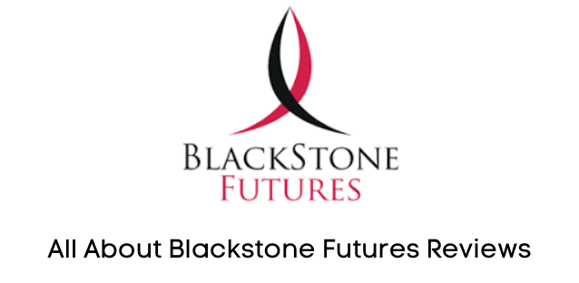 All About Blackstone Futures Reviews