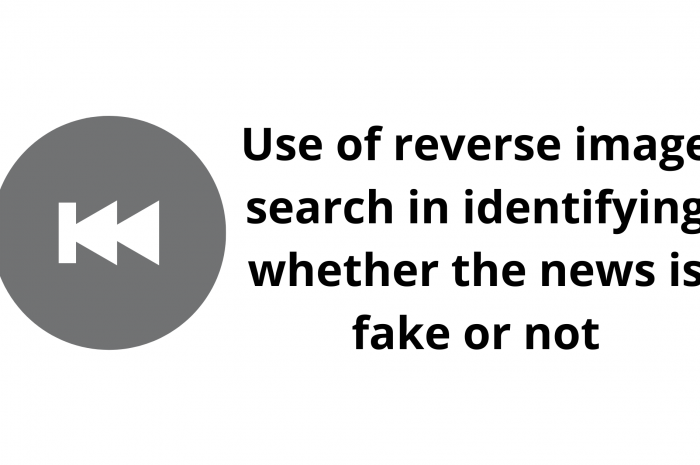 Use of reverse image search in identifying whether the news is fake or not