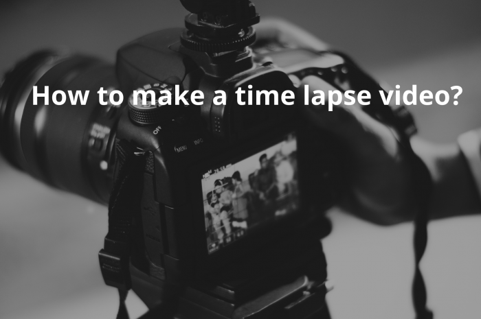 How to make a time lapse video?