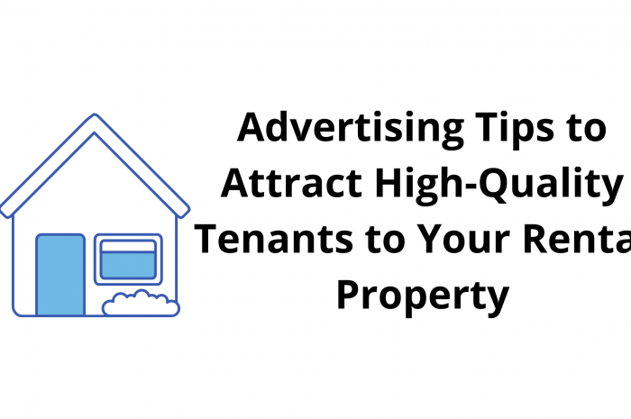 Advertising Tips to Attract High-Quality Tenants to Your Rental Property