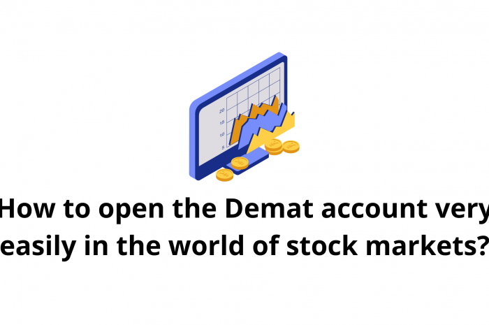 How to open the Demat account very easily in the world of stock markets?