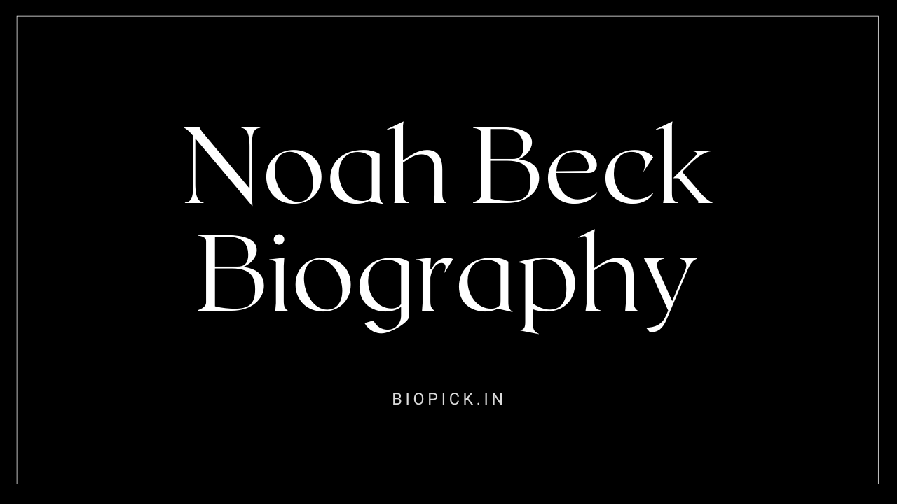Noah Beck Age, Height, Biography 2021 Wiki, Net Worth