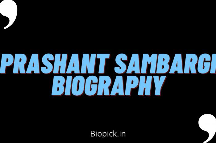 Prashant Sambargi Biography, Height, Girlfriend and more